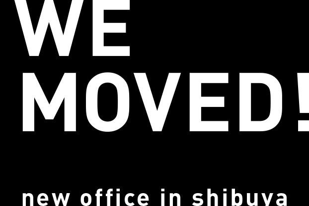 WE MOVED! new office in shibuya
